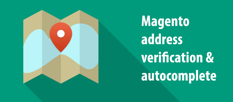 How to improve Magento checkout with address verification and autocomplete. Look at 15 tools for solving address validation challenges