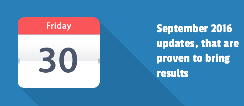 September 2016 updates, that are proven to bring results
