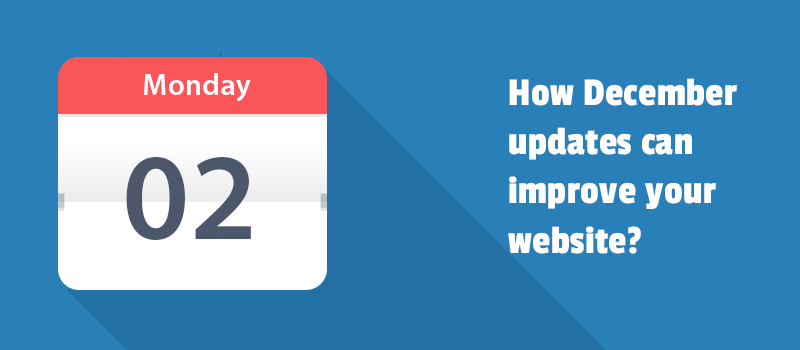 How December updates can improve your website?