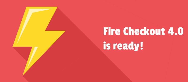 What's better than Fire Checkout 4.0 with new features?