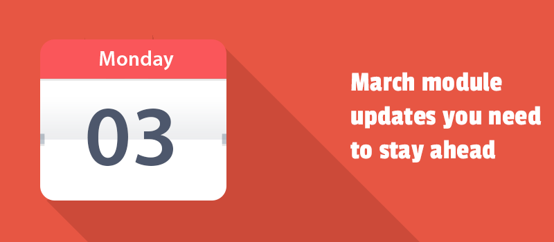 March module updates you need to stay ahead