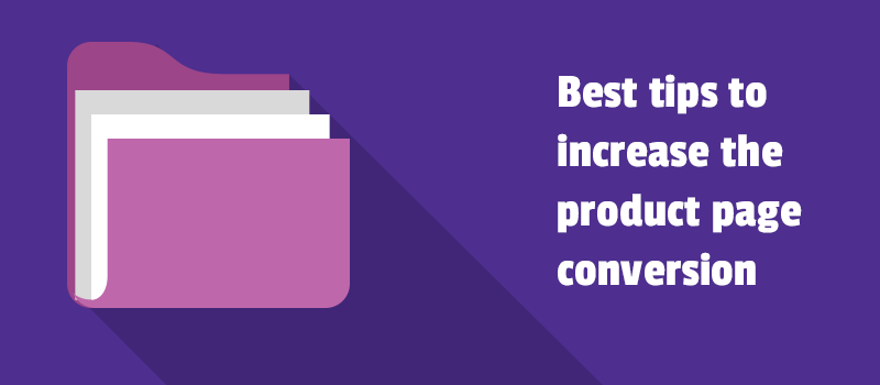 Best tips to increase the product page conversion