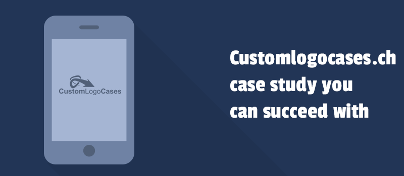 Custom Logo Cases case study you can succeed with.