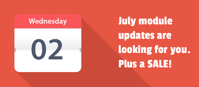 July module updates are looking for you. Plus a SALE!