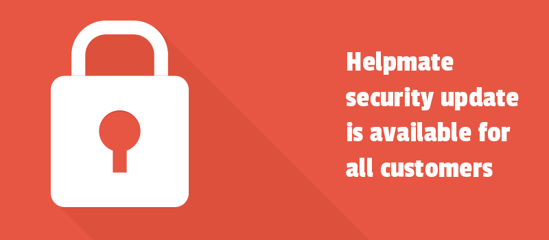 Helpmate security update is available for all customers