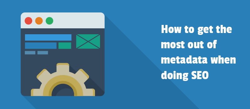 How to get the most out of metadata when doing SEO
