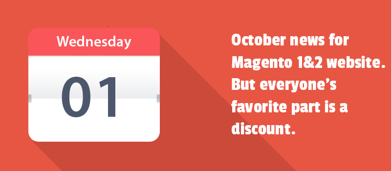 Get into October updates list for Magento/ Magento 2 extensions and themes.