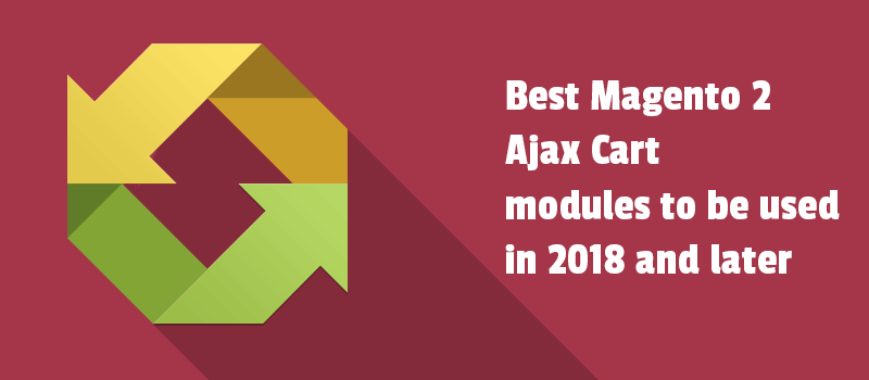 Best Magento 2 Ajax Cart modules to be used in 2019 and later