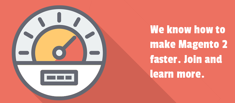 We know how to improve Magento 2 page speed. Join & learn more.