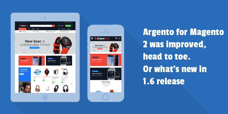 Argento for Magento 2 was improved, head to toe. Or what's new in 1.6 release.