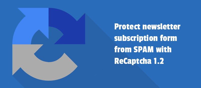 Protect newsletter subscription form from SPAM with ReCaptcha