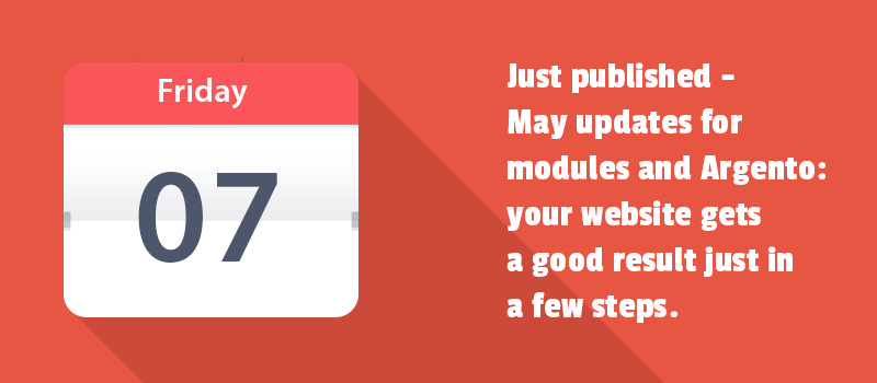 Just published - May updates for modules and Argento: your website gets a good result just in a few steps.