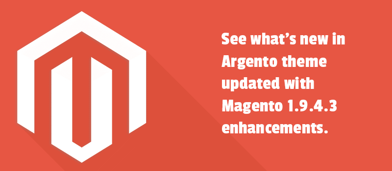 See what's new in Argento theme updated with Magento 1.9.4.3 enhancements.