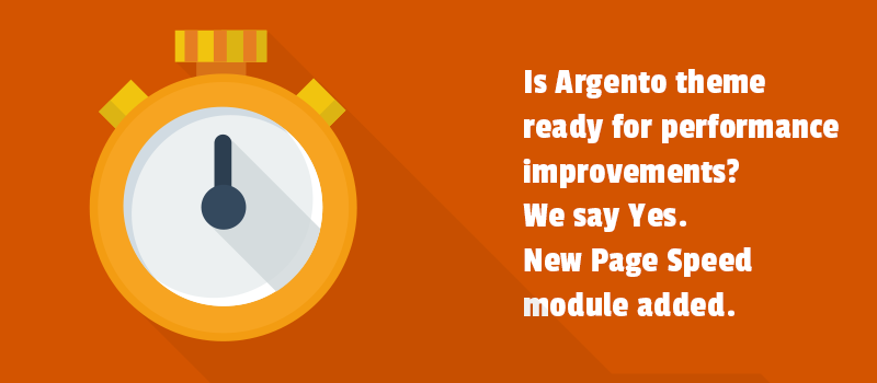 Is Argento theme ready for performance improvements? We say Yes. New Page Speed module added.