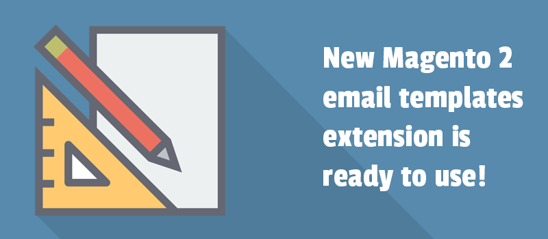 Do you know how to apply custom design to all Magento 2 email templates? Not yet? Review the new Email Templates module!