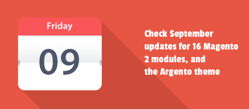 Check September updates for 16 Magento 2 modules, and the Argento theme