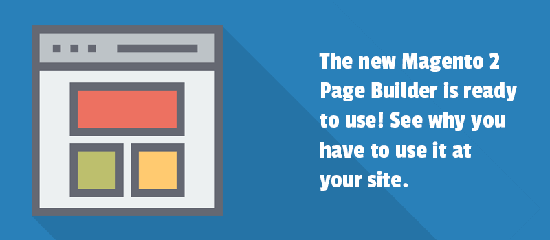 See new features for Magento 2 Page Builder module. Coming with 1.1.0 release.