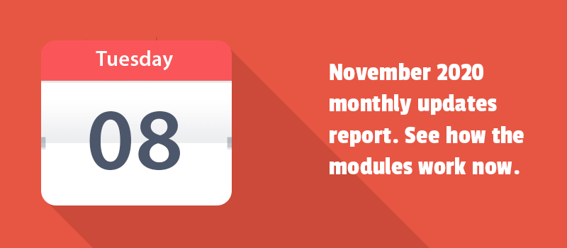 November 2020 monthly updates report. See how the modules work now.