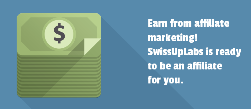 Earn from affiliate marketing! SwissUpLabs is ready to be an affiliate for you.