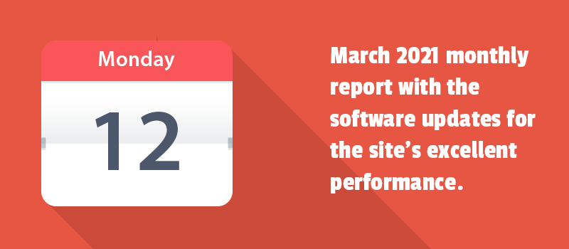 March 2021 monthly report with the software updates for the site's excellent performance.