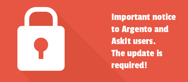 Important notice to Argento and AskIt users. The update is required!