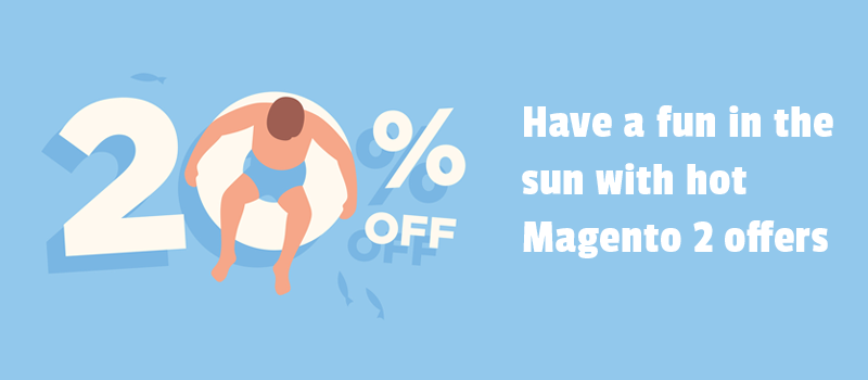 Have a fun in the Sun with special Magento 2 offers!
