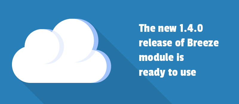 The new 1.4.0 release of Breeze module is ready to use